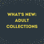 Adult Collections:  What's New?