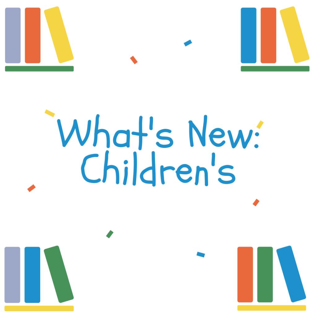 What's New: Children's